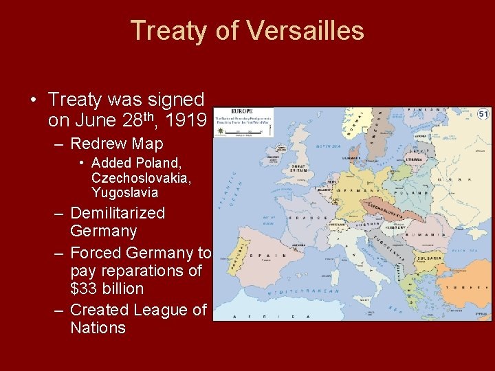 Treaty of Versailles • Treaty was signed on June 28 th, 1919 – Redrew