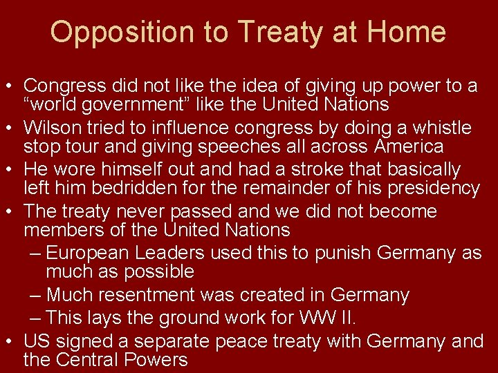 Opposition to Treaty at Home • Congress did not like the idea of giving