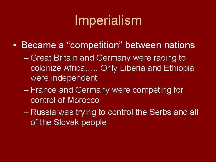 """Imperialism • Became a """"competition"""" between nations – Great Britain and Germany were racing"""