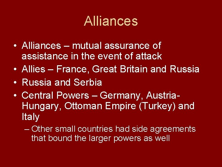 Alliances • Alliances – mutual assurance of assistance in the event of attack •