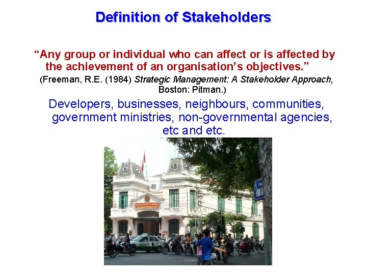 """Tourism Management in the GMS November- December 2006, Cambodia Definition of Stakeholders """"Any group"""