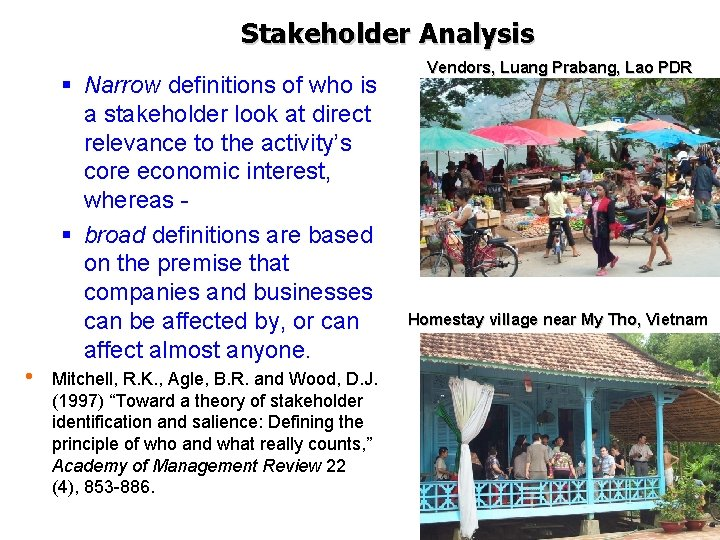 Stakeholder Analysis Tourism Management in the GMS November- December 2006, Cambodia § Narrow definitions