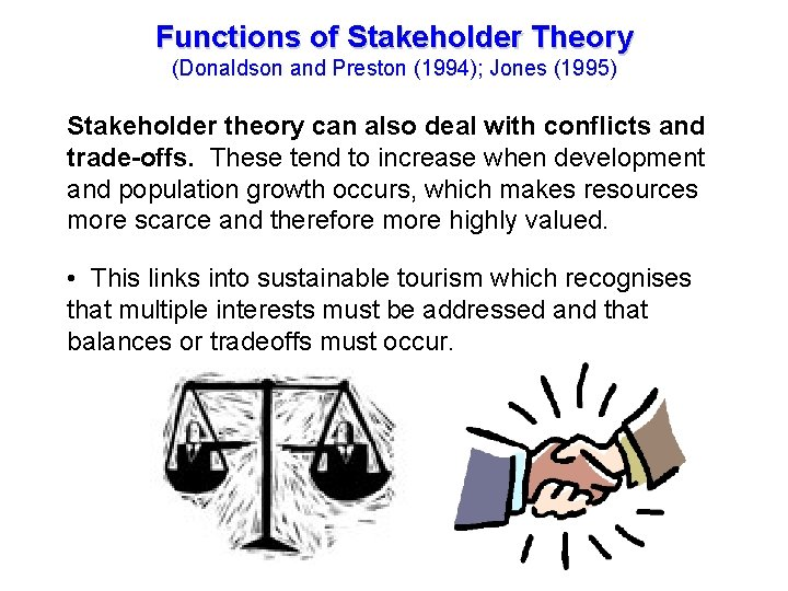 Functions of Stakeholder Theory (Donaldson and Preston (1994); Jones (1995) Tourism Management in the