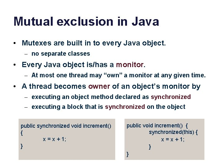 Mutual exclusion in Java • Mutexes are built in to every Java object. –