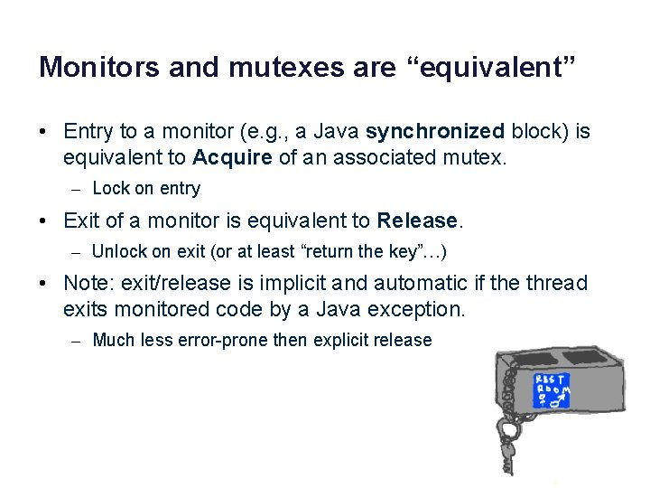 """Monitors and mutexes are """"equivalent"""" • Entry to a monitor (e. g. , a"""