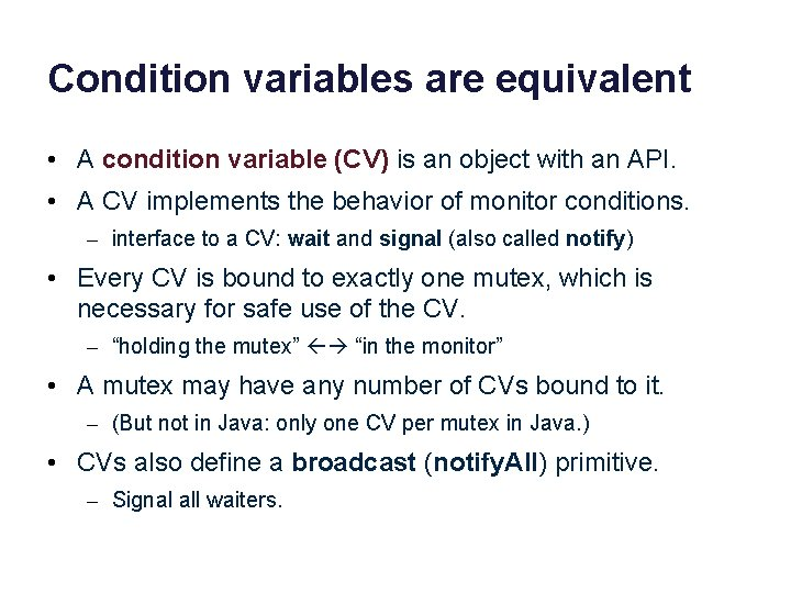 Condition variables are equivalent • A condition variable (CV) is an object with an
