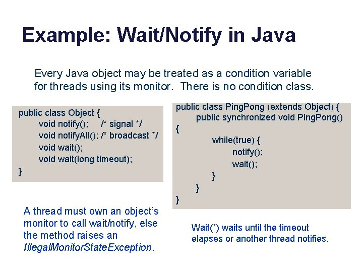Example: Wait/Notify in Java Every Java object may be treated as a condition variable