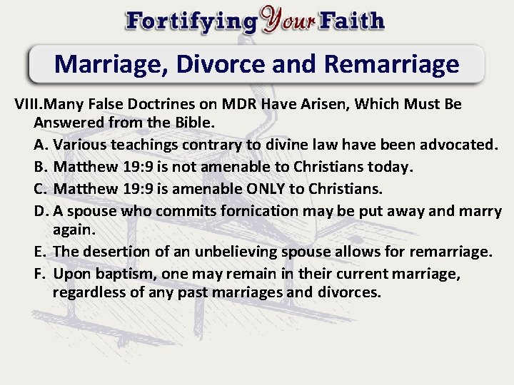 Marriage, Divorce and Remarriage VIII. Many False Doctrines on MDR Have Arisen, Which Must