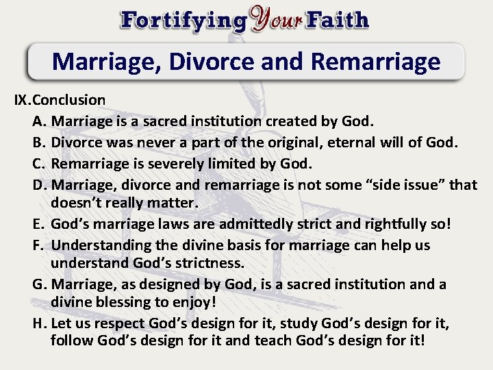 Marriage, Divorce and Remarriage IX. Conclusion A. Marriage is a sacred institution created by