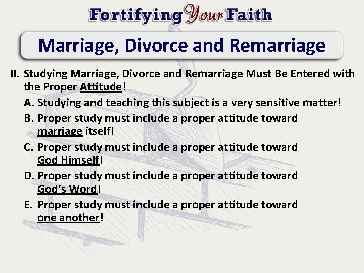 Marriage, Divorce and Remarriage II. Studying Marriage, Divorce and Remarriage Must Be Entered with