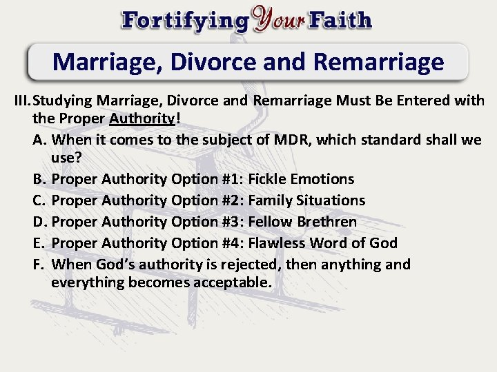 Marriage, Divorce and Remarriage III. Studying Marriage, Divorce and Remarriage Must Be Entered with