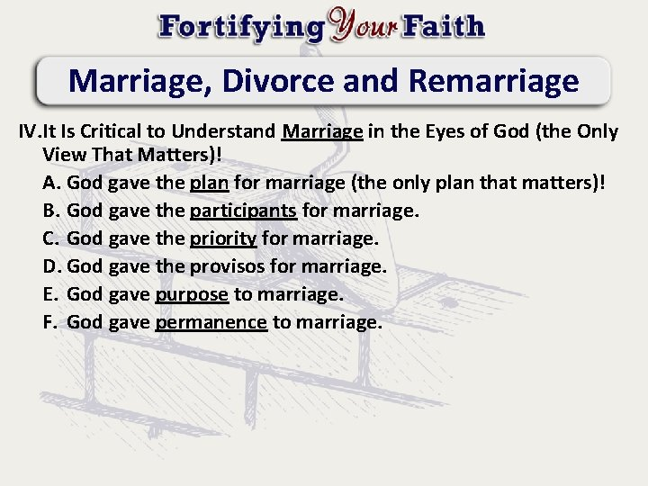 Marriage, Divorce and Remarriage IV. It Is Critical to Understand Marriage in the Eyes