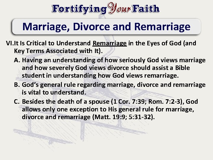 Marriage, Divorce and Remarriage VI. It Is Critical to Understand Remarriage in the Eyes