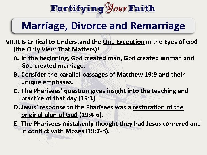 Marriage, Divorce and Remarriage VII. It Is Critical to Understand the One Exception in