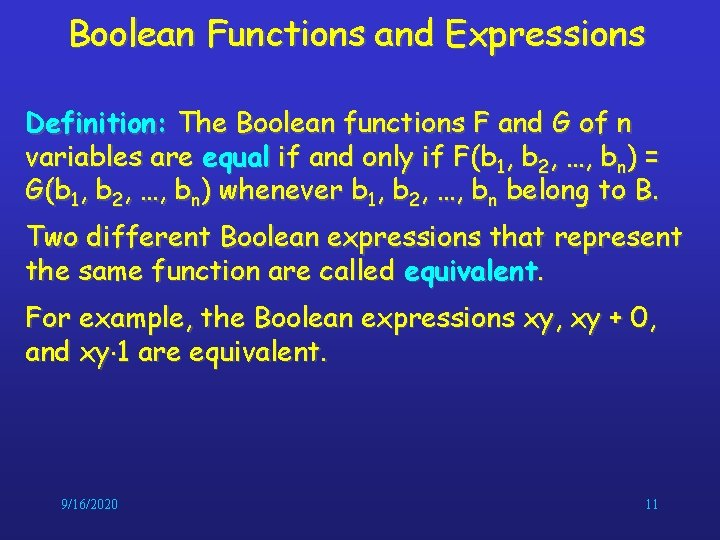 Boolean Functions and Expressions Definition: The Boolean functions F and G of n variables