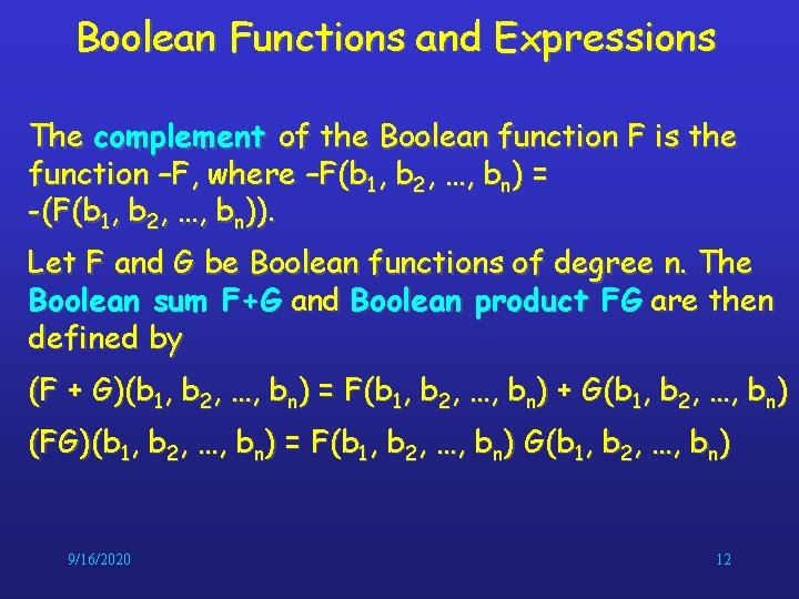 Boolean Functions and Expressions The complement of the Boolean function F is the function