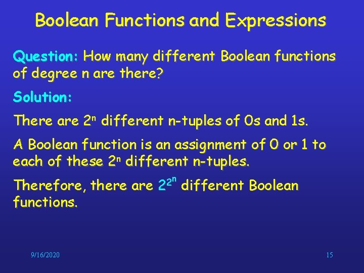 Boolean Functions and Expressions Question: How many different Boolean functions of degree n are