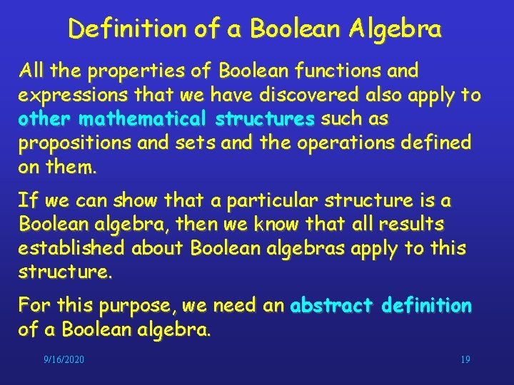 Definition of a Boolean Algebra All the properties of Boolean functions and expressions that