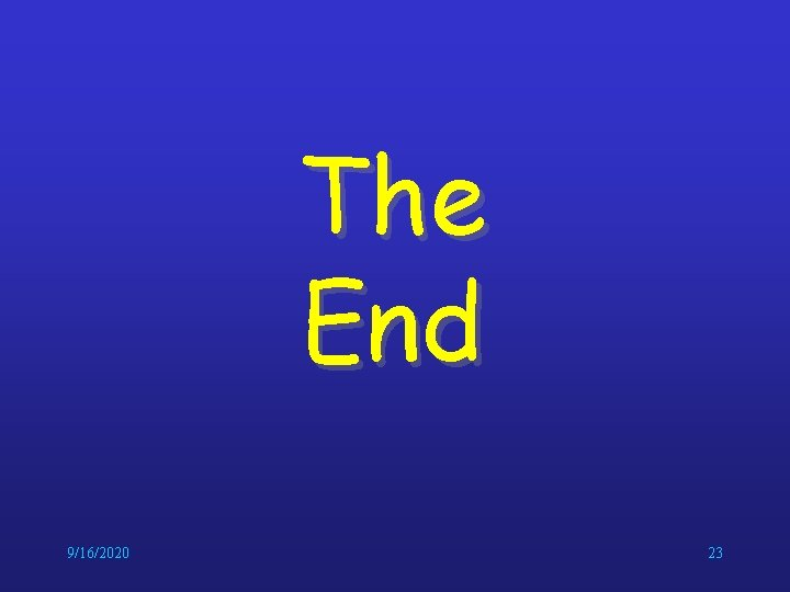 The End 9/16/2020 23