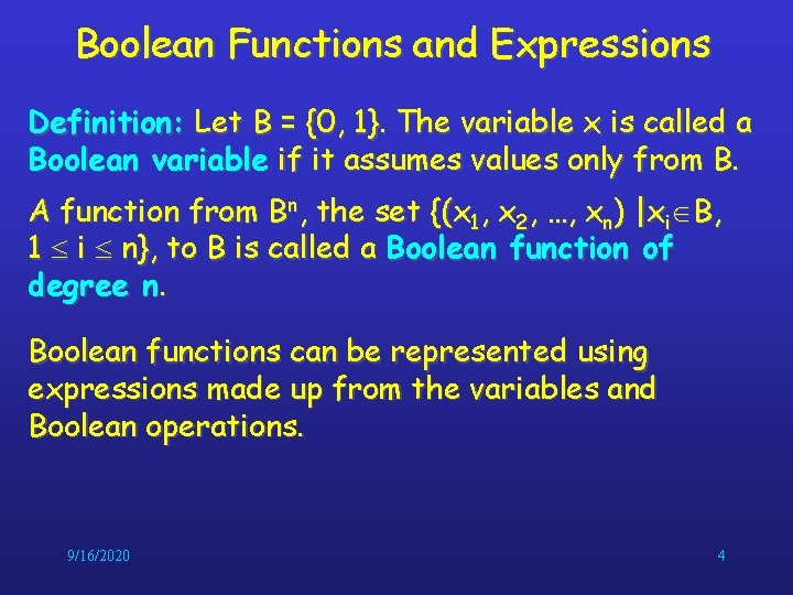 Boolean Functions and Expressions Definition: Let B = {0, 1}. The variable x is