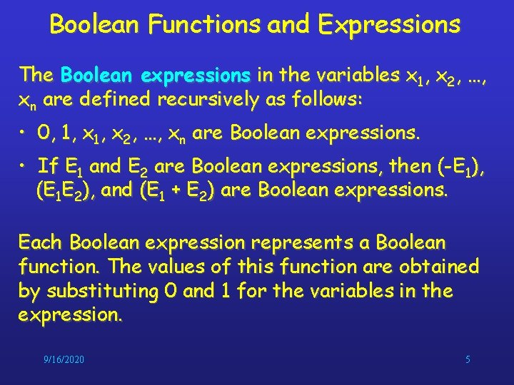 Boolean Functions and Expressions The Boolean expressions in the variables x 1, x 2,