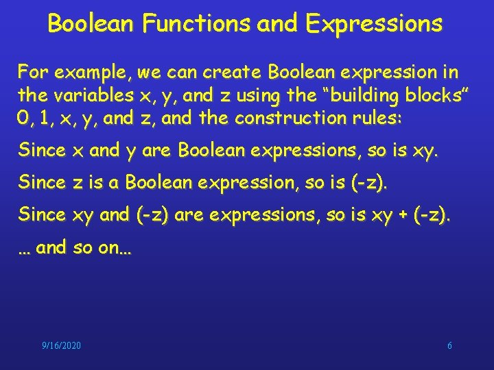 Boolean Functions and Expressions For example, we can create Boolean expression in the variables