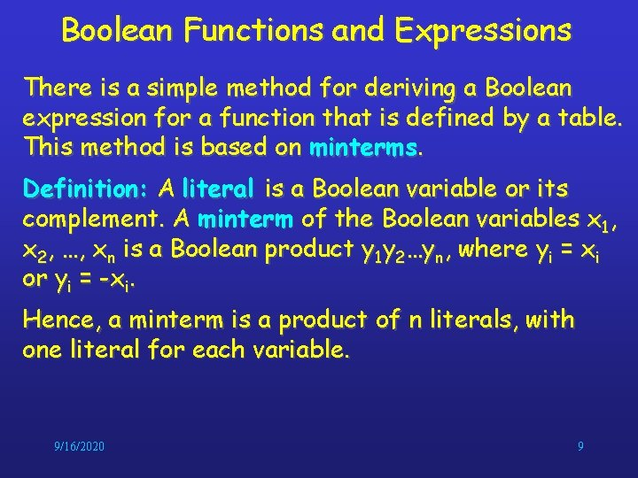 Boolean Functions and Expressions There is a simple method for deriving a Boolean expression