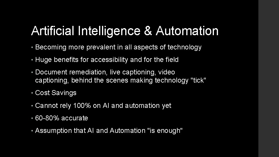 Artificial Intelligence & Automation • Becoming more prevalent in all aspects of technology •