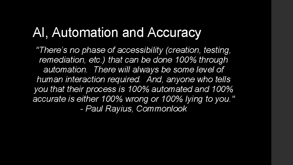 """AI, Automation and Accuracy """"There's no phase of accessibility (creation, testing, remediation, etc. )"""