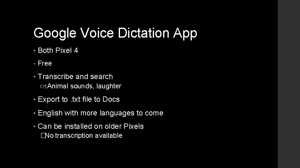Google Voice Dictation App • Both Pixel 4 • Free • Transcribe and search