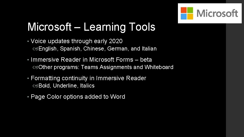 Microsoft – Learning Tools • Voice updates through early 2020 English, Spanish, Chinese, German,