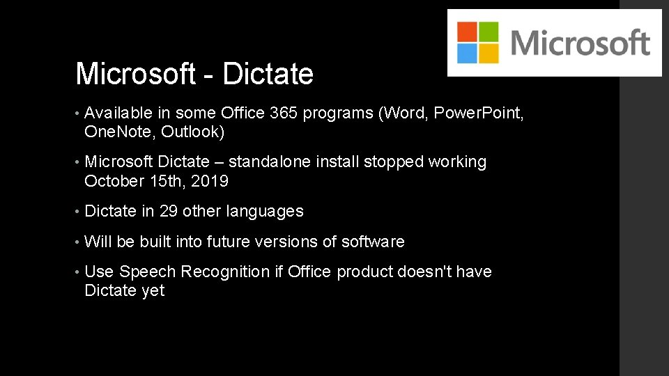 Microsoft - Dictate • Available in some Office 365 programs (Word, Power. Point, One.
