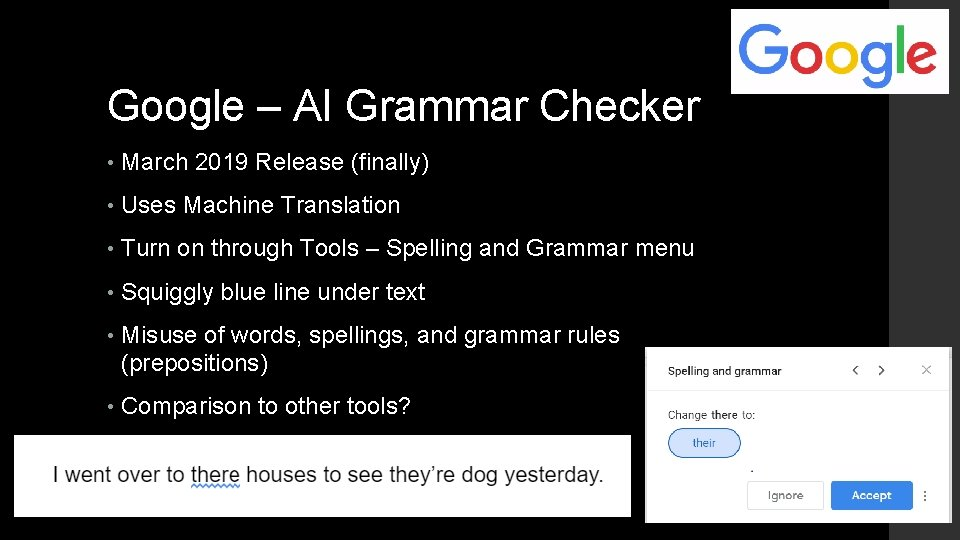 Google – AI Grammar Checker • March 2019 Release (finally) • Uses Machine Translation