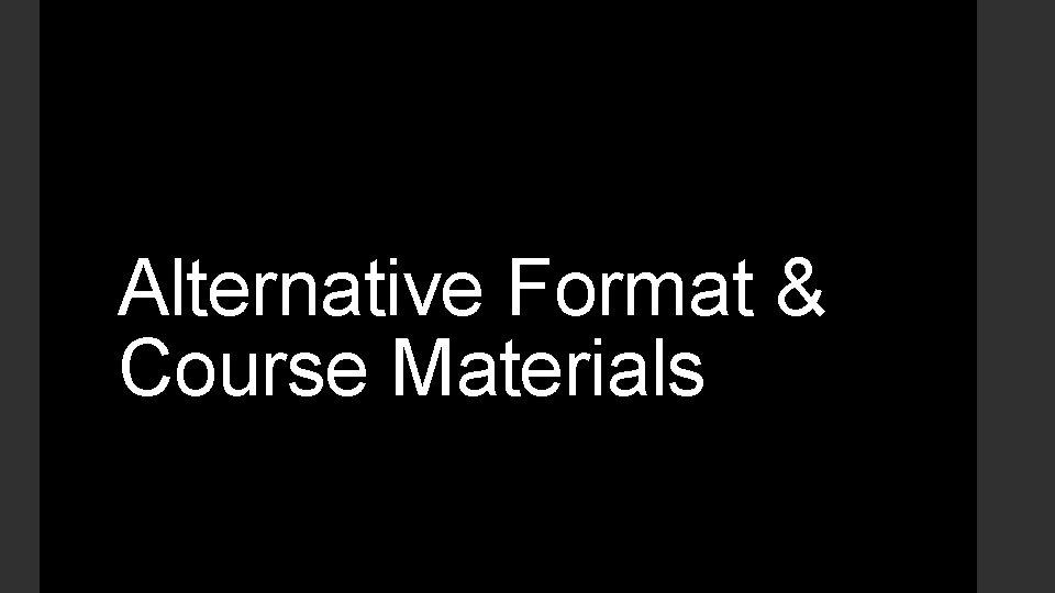 Alternative Format & Course Materials
