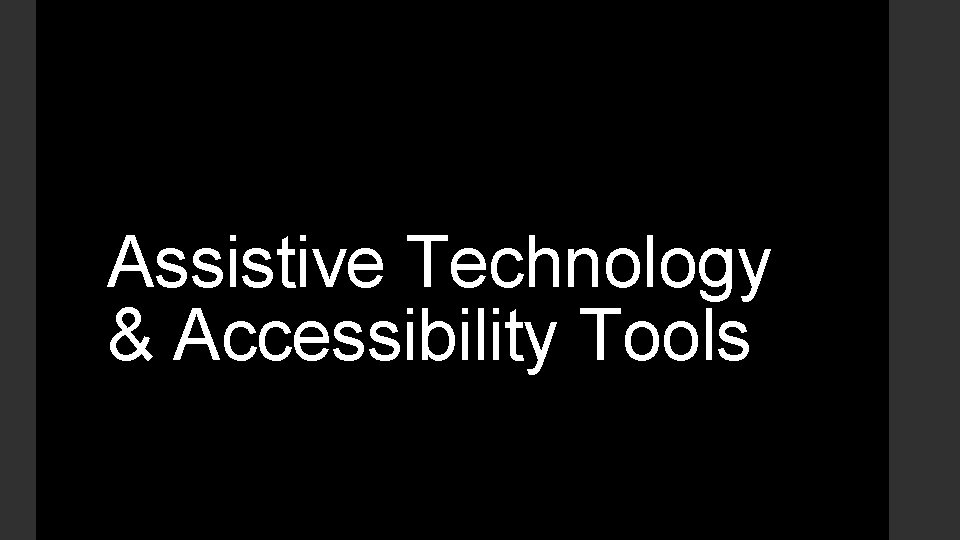 Assistive Technology & Accessibility Tools
