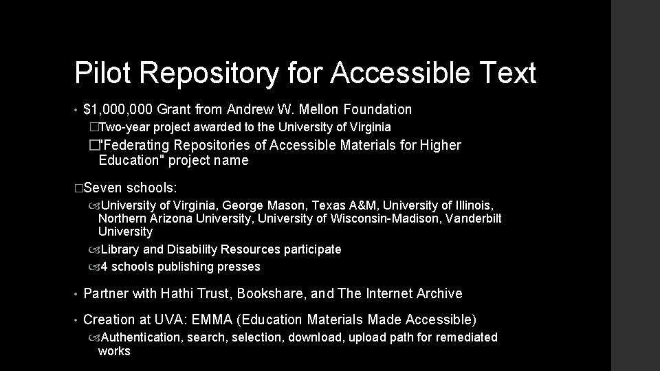 Pilot Repository for Accessible Text • $1, 000 Grant from Andrew W. Mellon Foundation