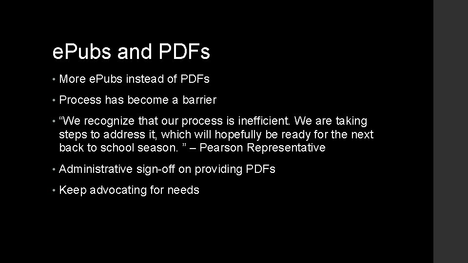 e. Pubs and PDFs • More e. Pubs instead of PDFs • Process has