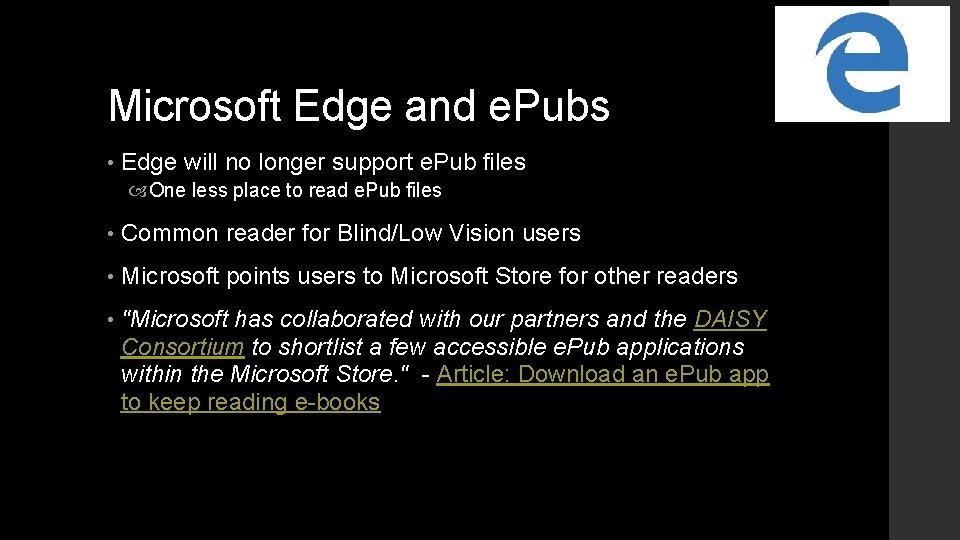 Microsoft Edge and e. Pubs • Edge will no longer support e. Pub files