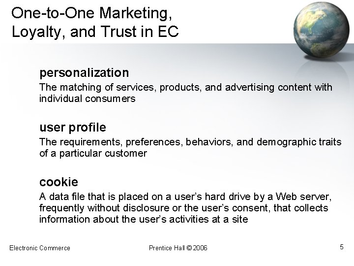 One-to-One Marketing, Loyalty, and Trust in EC personalization The matching of services, products, and