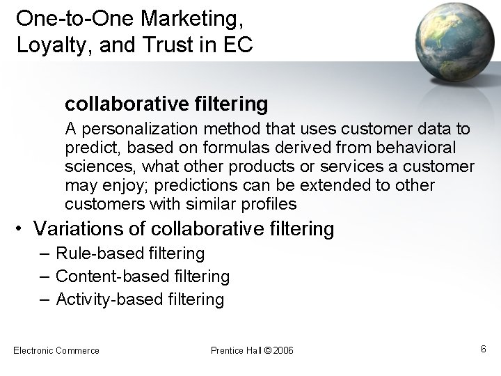 One-to-One Marketing, Loyalty, and Trust in EC collaborative filtering A personalization method that uses