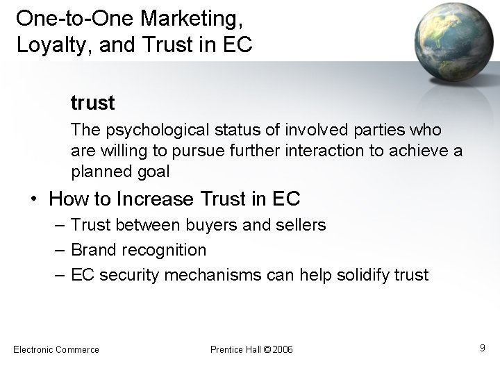 One-to-One Marketing, Loyalty, and Trust in EC trust The psychological status of involved parties