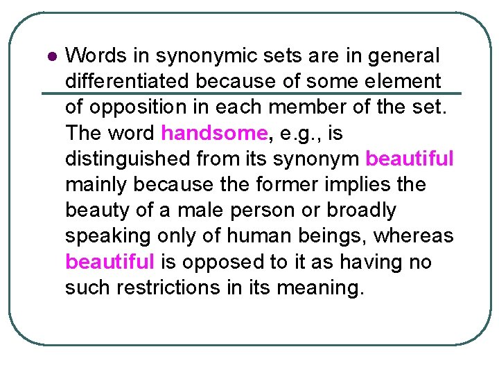 The word of handsome meaning Beauty, and