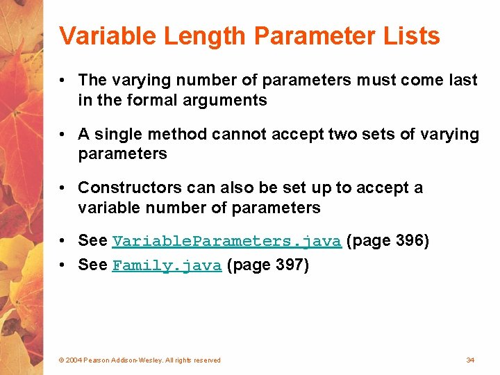 Variable Length Parameter Lists • The varying number of parameters must come last in