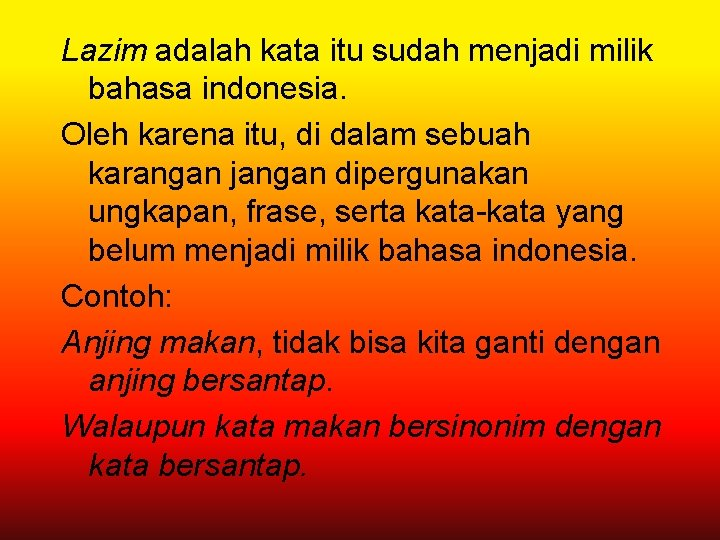 Lazim adalah kata itu sudah menjadi milik bahasa indonesia. Oleh karena itu, di dalam