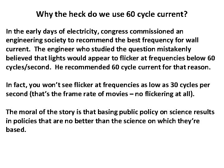 Why the heck do we use 60 cycle current? In the early days of