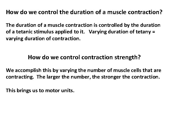 How do we control the duration of a muscle contraction? The duration of a