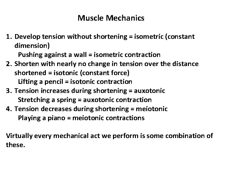 Muscle Mechanics 1. Develop tension without shortening = isometric (constant dimension) Pushing against a