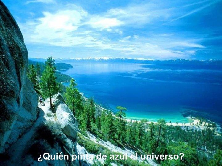 ¿Quién pinta de azul el universo?