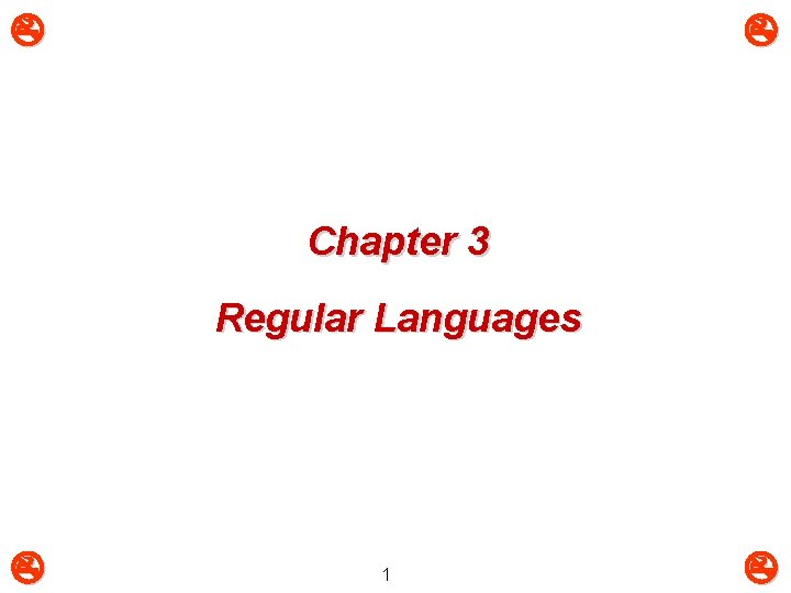 Chapter 3 Regular Languages 1