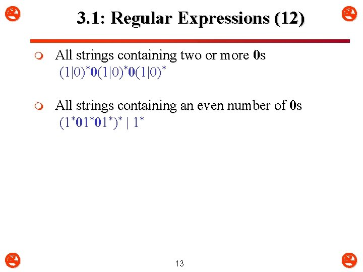 3. 1: Regular Expressions (12) m All strings containing two or more 0